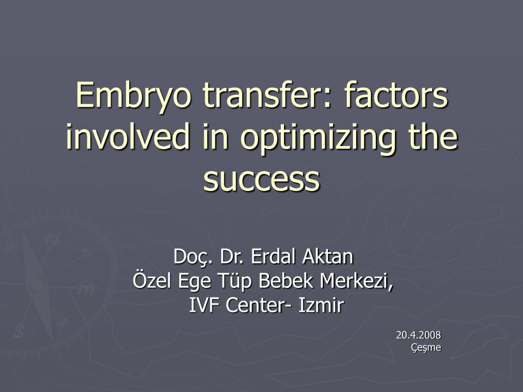 Ppt Embryo Transfer Factors Involved In Optimizing The