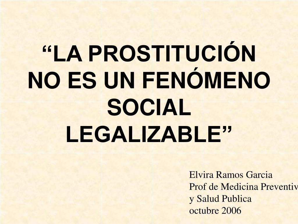 la prostituci n no es un fen meno social legalizable l.