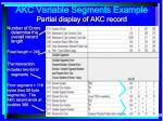 akc variable segments example partial display of akc record