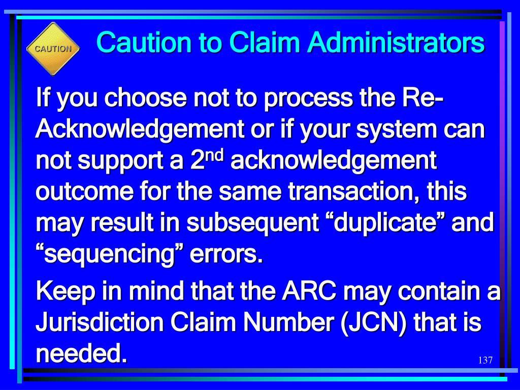 Caution to Claim Administrators