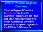 error in variable segment overview