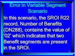 error in variable segment scenario