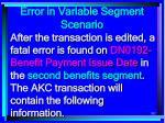 error in variable segment scenario202