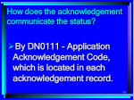 how does the acknowledgement communicate the status