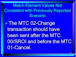 match element values not consistent with previously reported scenario187