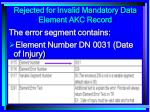 rejected for invalid mandatory data element akc record167