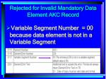rejected for invalid mandatory data element akc record169