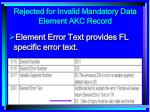 rejected for invalid mandatory data element akc record170