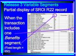 release 3 variable segments partial display of sroi r22 record32