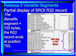 release 3 variable segments partial display of sroi r22 record33