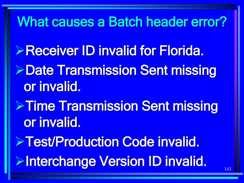 What causes a Batch header error?
