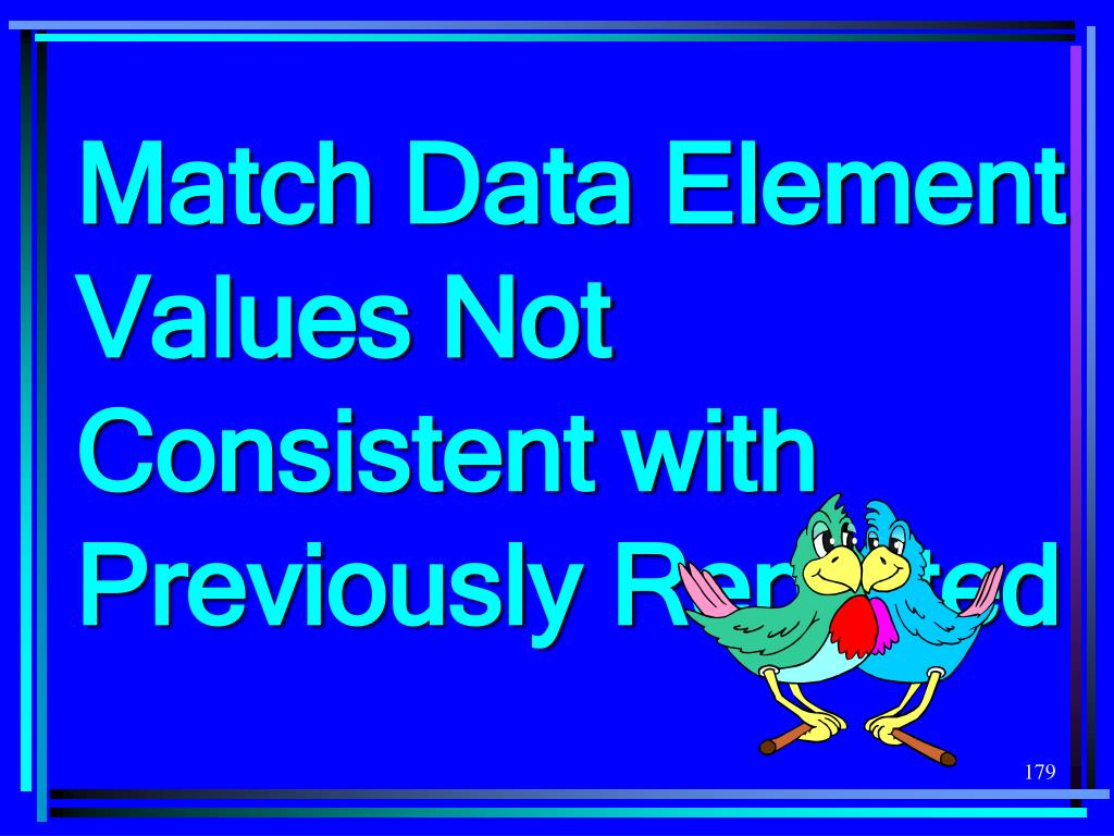 Match Data Element Values Not Consistent with Previously Reported