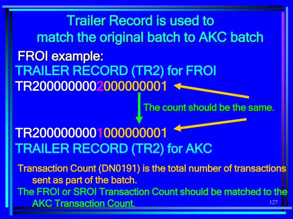 Trailer Record is used to