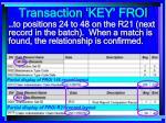 transaction key froi44