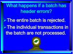 what happens if a batch has header errors