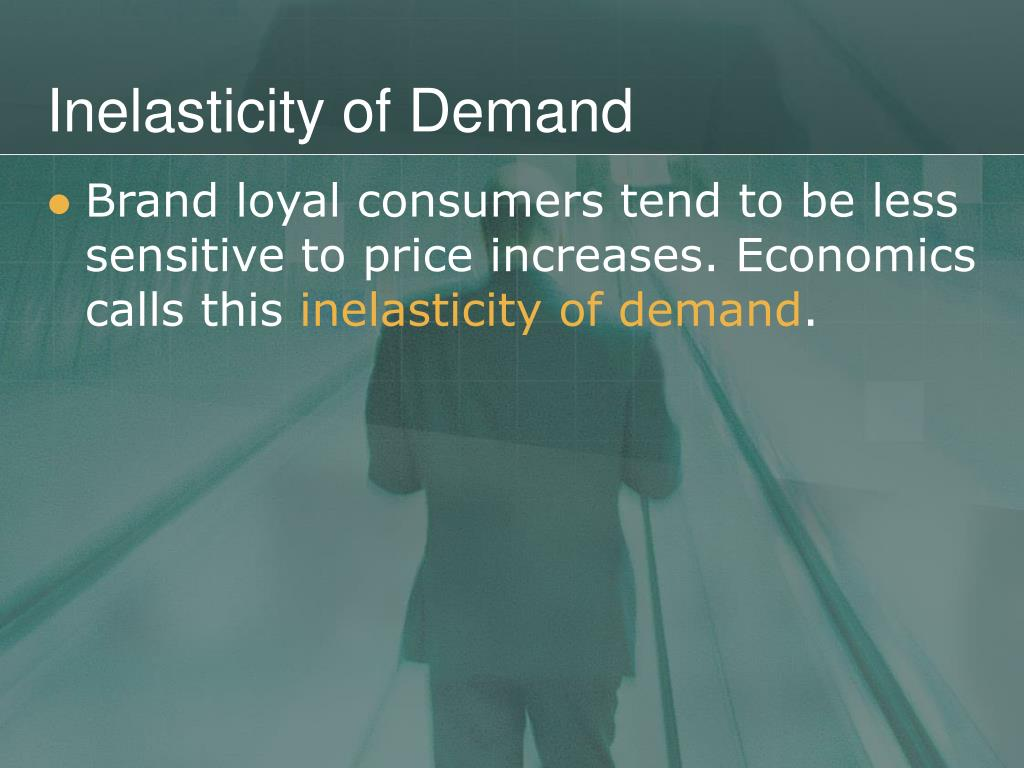 Inelasticity of Demand
