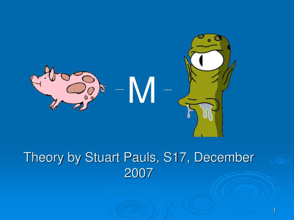 theory by stuart pauls s17 december 2007 l.