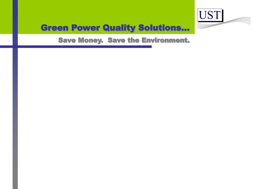 Green Power Quality Solutions…
