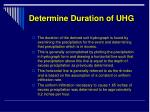 determine duration of uhg