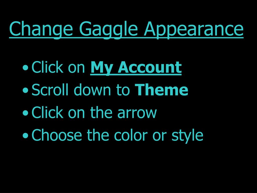 change gaggle appearance l.