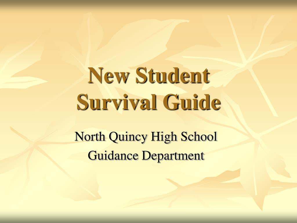 student survival guide Free essay: student survival guide when starting a new course: the first resource i need to use is the course syllabus the syllabus includes the course.