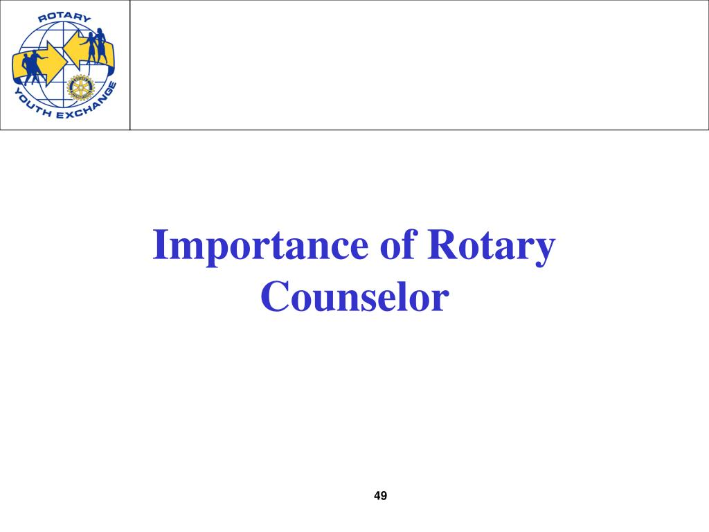 Importance of Rotary Counselor