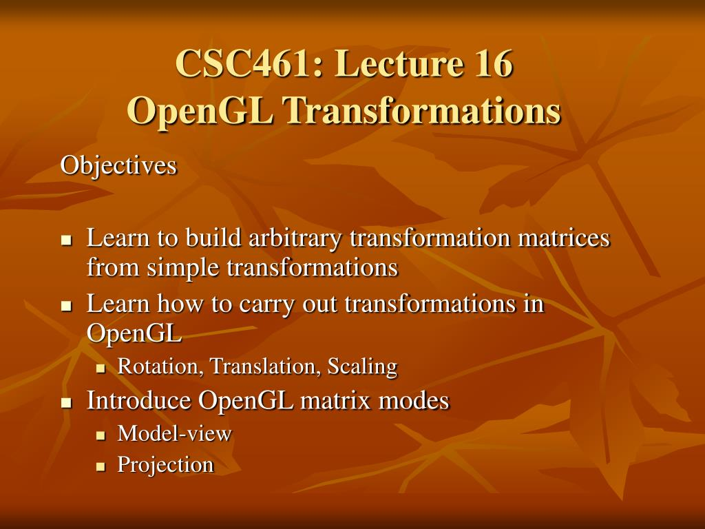 csc461 lecture 16 opengl transformations l.