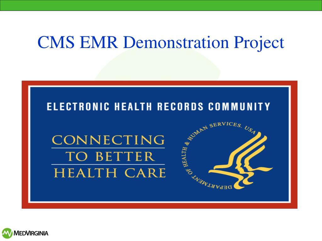 CMS EMR Demonstration Project