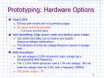 prototyping hardware options