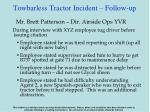 towbarless tractor incident follow up