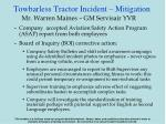 towbarless tractor incident mitigation