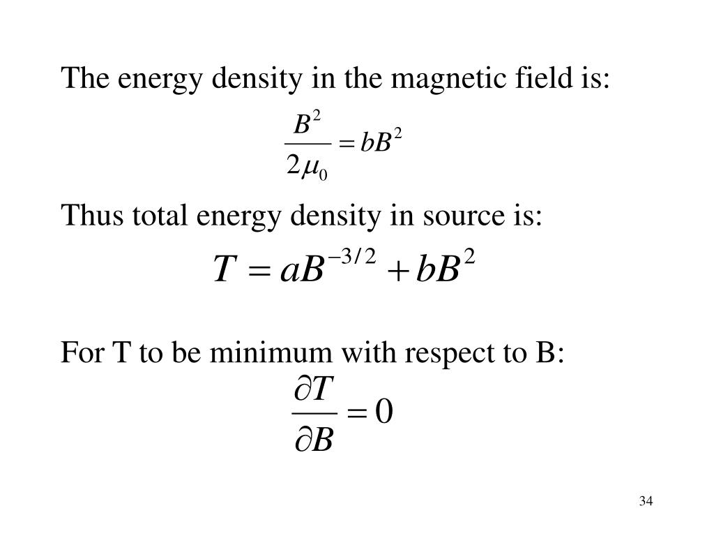 The energy density in the magnetic field is: