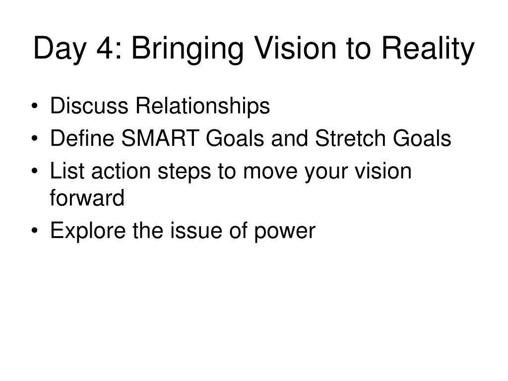 Day 4: Bringing Vision to Reality