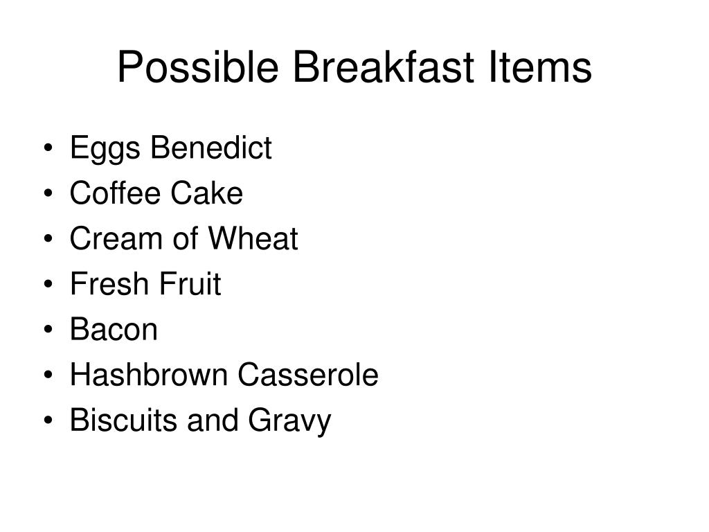 Possible Breakfast Items