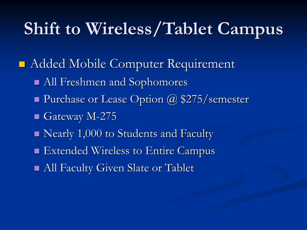 Shift to Wireless/Tablet Campus
