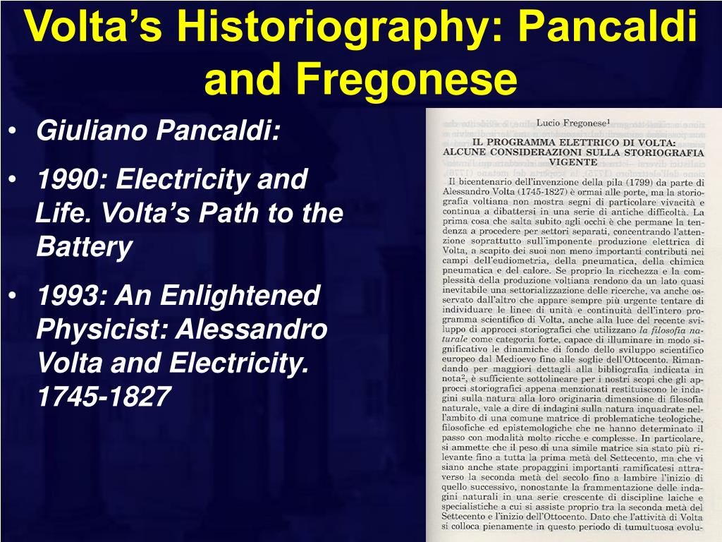 Volta's Historiography: Pancaldi and Fregonese