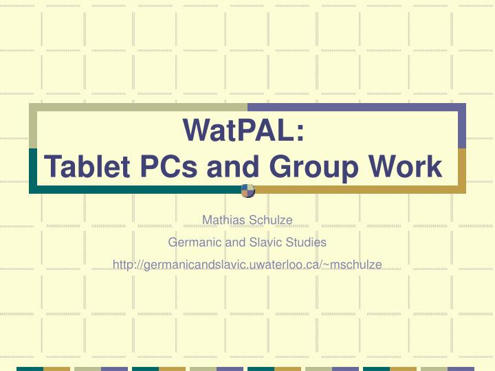 Watpal tablet pcs and group work