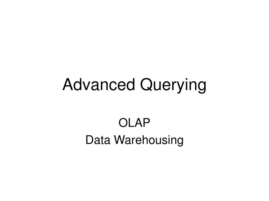 advanced querying l.
