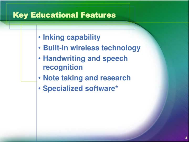 Key educational features