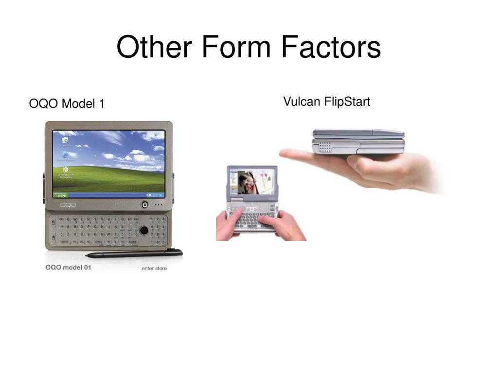 Other Form Factors