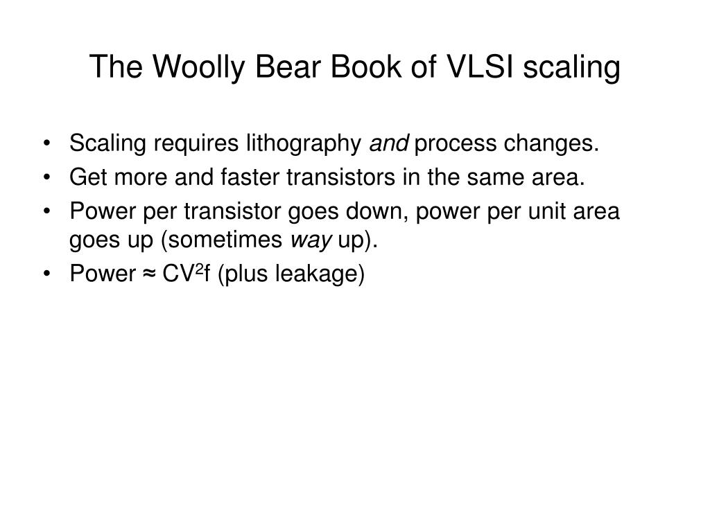 The Woolly Bear Book of VLSI scaling