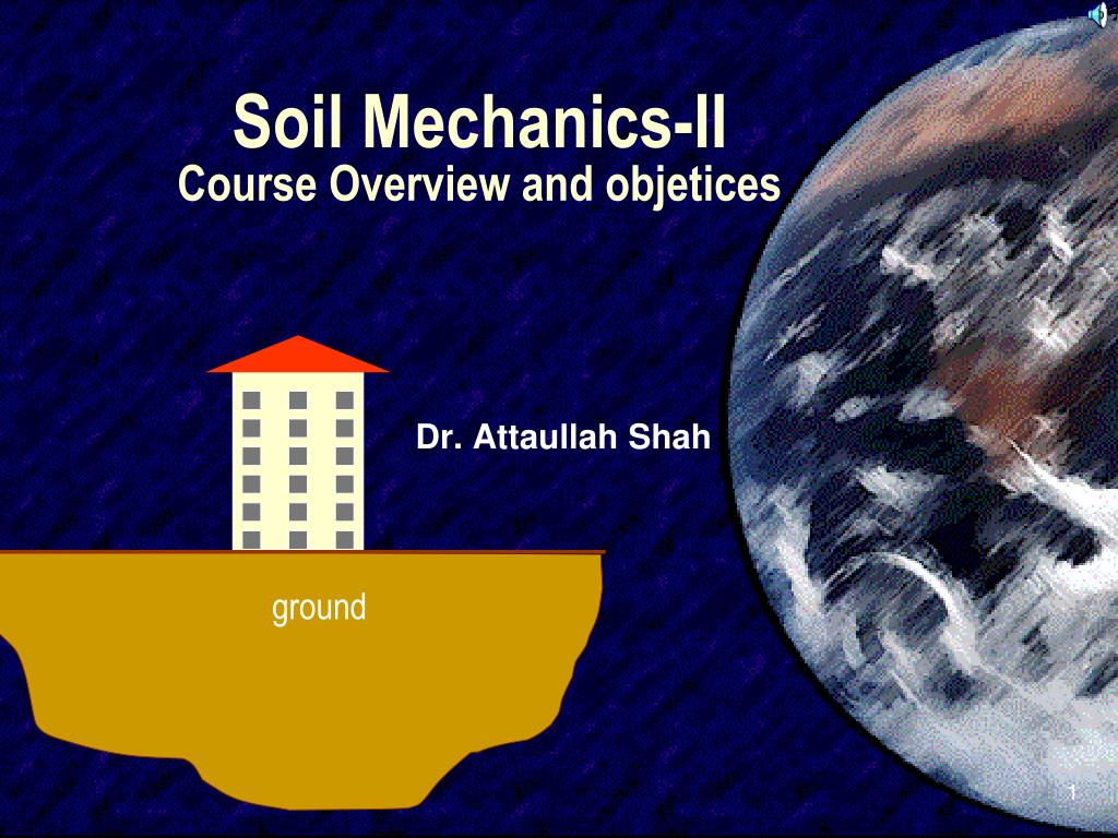 soil mechanics ii course overview and objetices l.