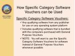how specific category software vouchers can be used18