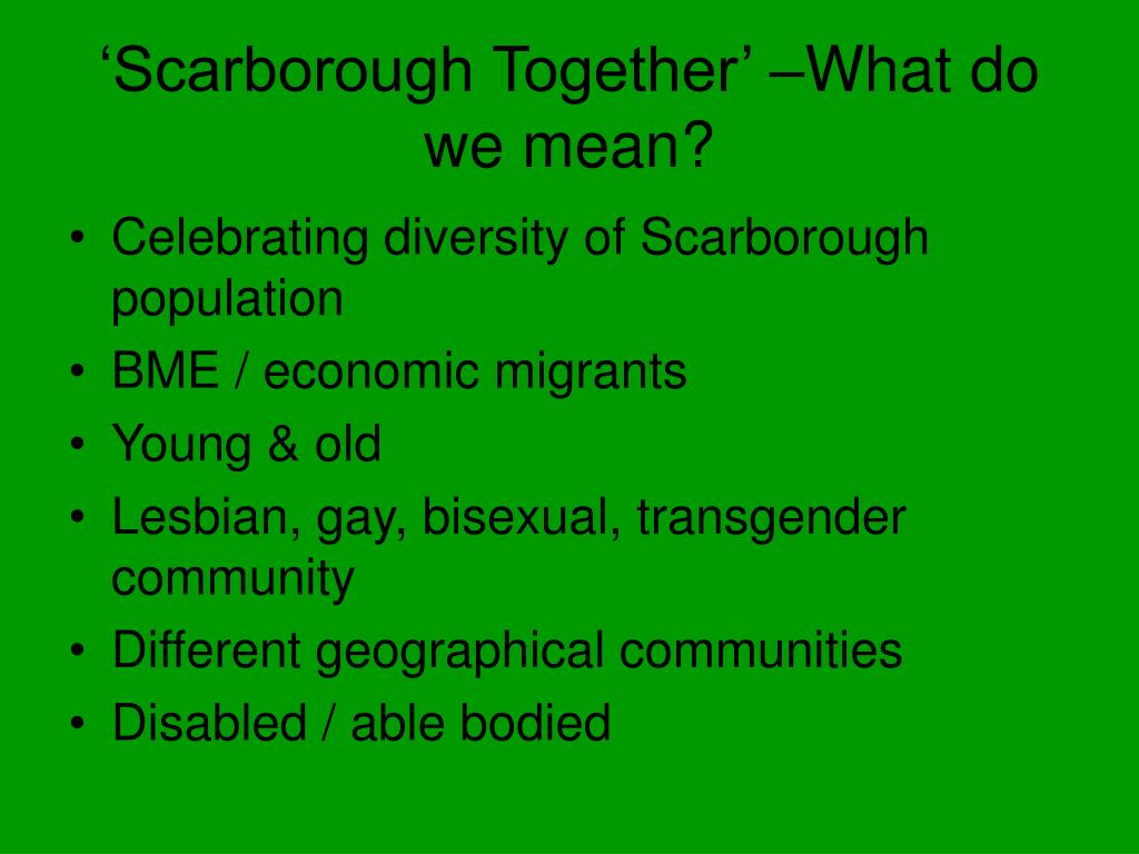 'Scarborough Together' –What do we mean?
