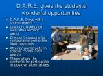d a r e gives the students wonderful opportunities