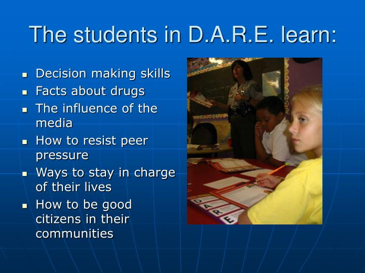 The students in D.A.R.E. learn:
