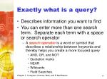 exactly what is a query
