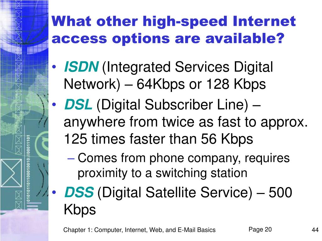 What other high-speed Internet access options are available?