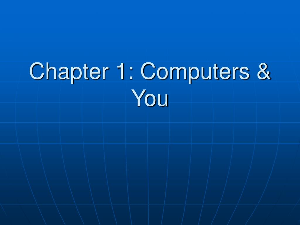 Chapter 1: Computers & You