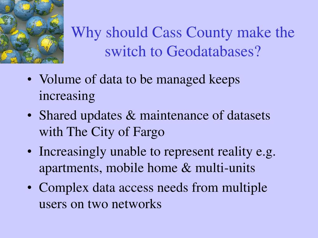 Why should Cass County make the switch to Geodatabases?